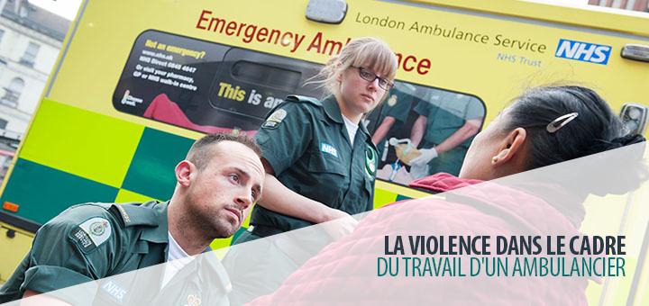 La violence dans le cadre du travail d'un ambulancier
