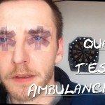 quand t'es ambulancier