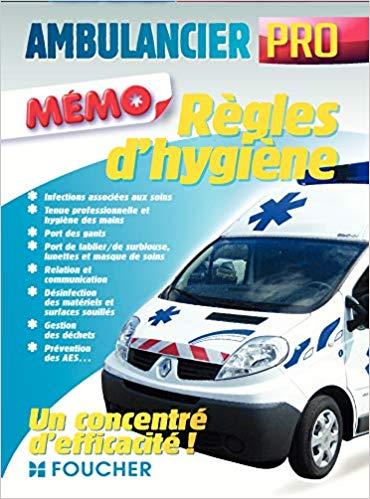 Ambulancier professionnel Règles dhygiène et de sécurité 1 L' Ambulancier : le site de référence La librairie de l'ambulancier