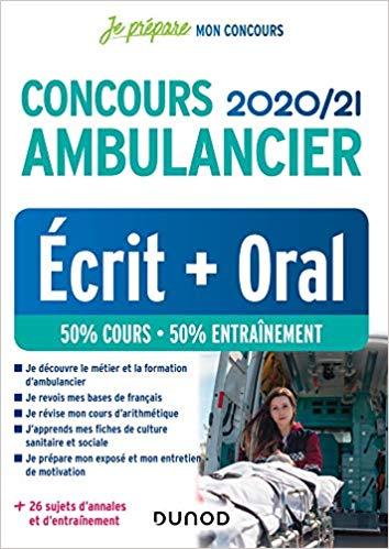 Concours Ambulancier 2020 2021 Ecrit Oral L' Ambulancier : le site de référence La librairie de l'ambulancier