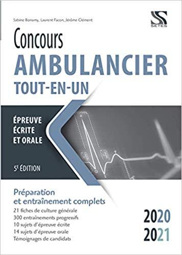 Concours ambulancier Tout en un 2020 2021 L' Ambulancier : le site de référence La librairie de l'ambulancier