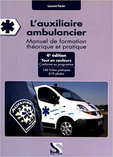 Lauxiliaire ambulancier 4e édition 1 L' Ambulancier : le site de référence La librairie de l'ambulancier