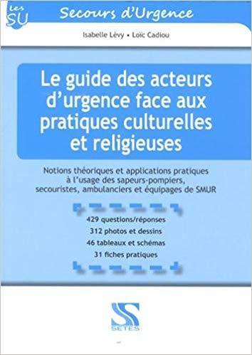 Le guide des acteurs d urgence face aux pratiques culturelles et religieuses L' Ambulancier : le site de référence La librairie de l'ambulancier